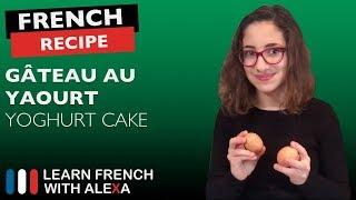 Gâteau au yaourt - French yoghurt cake