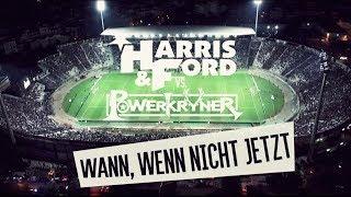 HARRIS & FORD vs. POWERKRYNER - WANN, WENN NICHT JETZT (Official Video HD)
