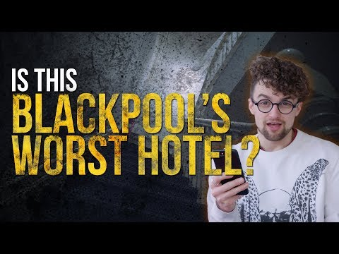 Is this the worst hotel in Blackpool?