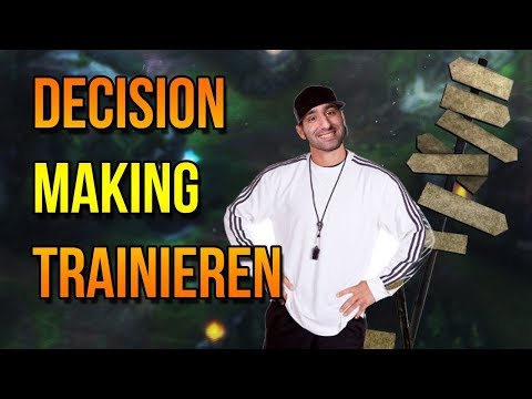Wie Trainiere ich mein Decision Making? [League of Legends] [Deutsch / German]
