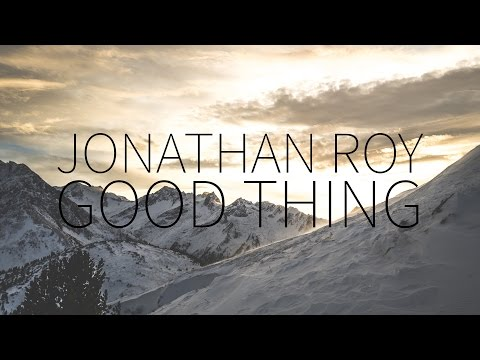 Jonathan Roy    Good Things