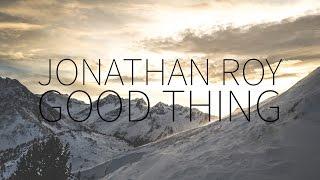 Jonathan Roy  |  Good Things [Lyrics]