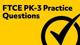 Free FTCE PreKindergarten/Primary PK-3 Practice Test (053)