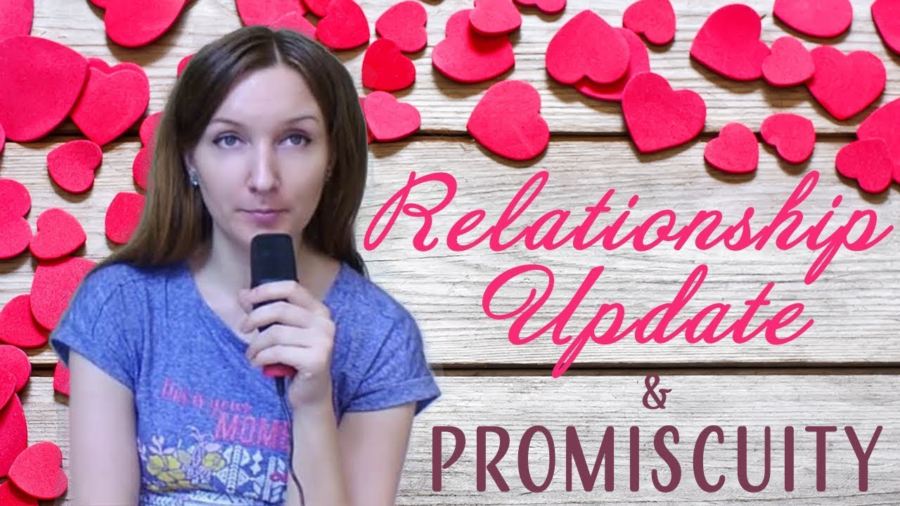 Relationship Update and Promiscuity - Simona Rich