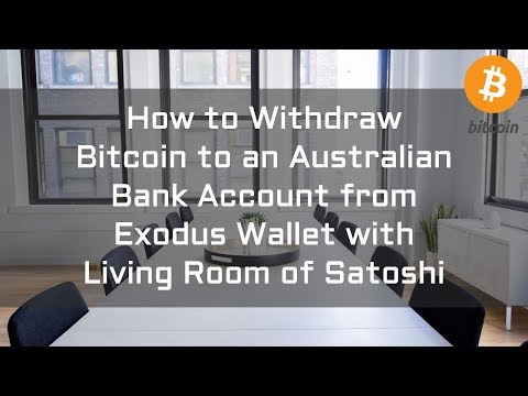 How To Withdraw Bitcoin To An Australian Bank Account From Exodus Wallet With Living Room Of Satoshi