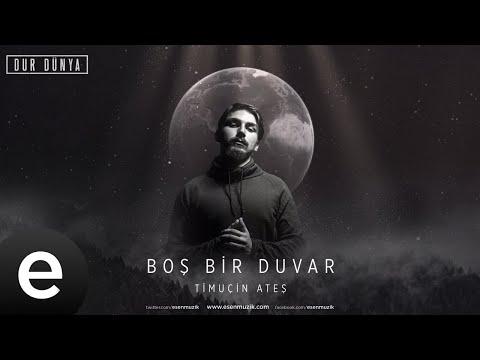 Timuçin Ateş - Boş Bir Duvar - Official Audio #durdünya - Esen Müzik