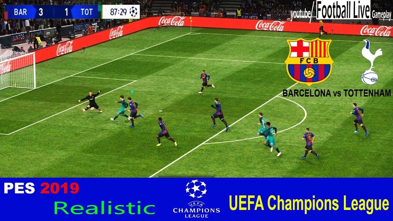 PES 2019 Realistic   BARCELONA vs TOTTENHAM   UEFA Champions League - UCL    Gameplay PC