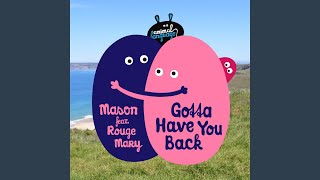 Gotta Have You Back (feat. Rouge Mary)