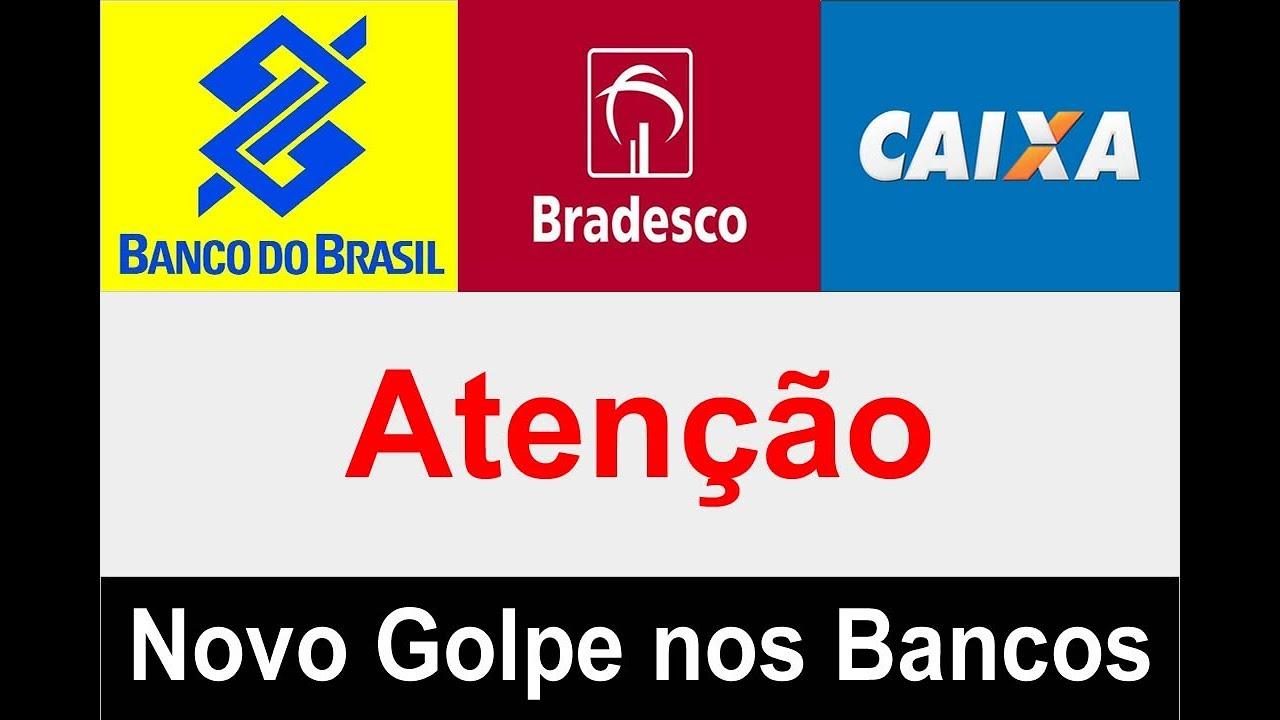 timeless design 44c68 1fb4e Novo golpe nos Bancos do Brasil, Caixa econômica federal e Bradesco