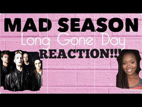 Mad Season- Long Gone Day REACTION!!!!