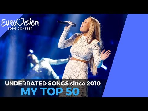 The Most Underrated Songs | My Top 50 | Eurovision 2010 - 2017