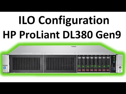 ILO Configuration HP ProLiant DL380 Gen9 - YouTube