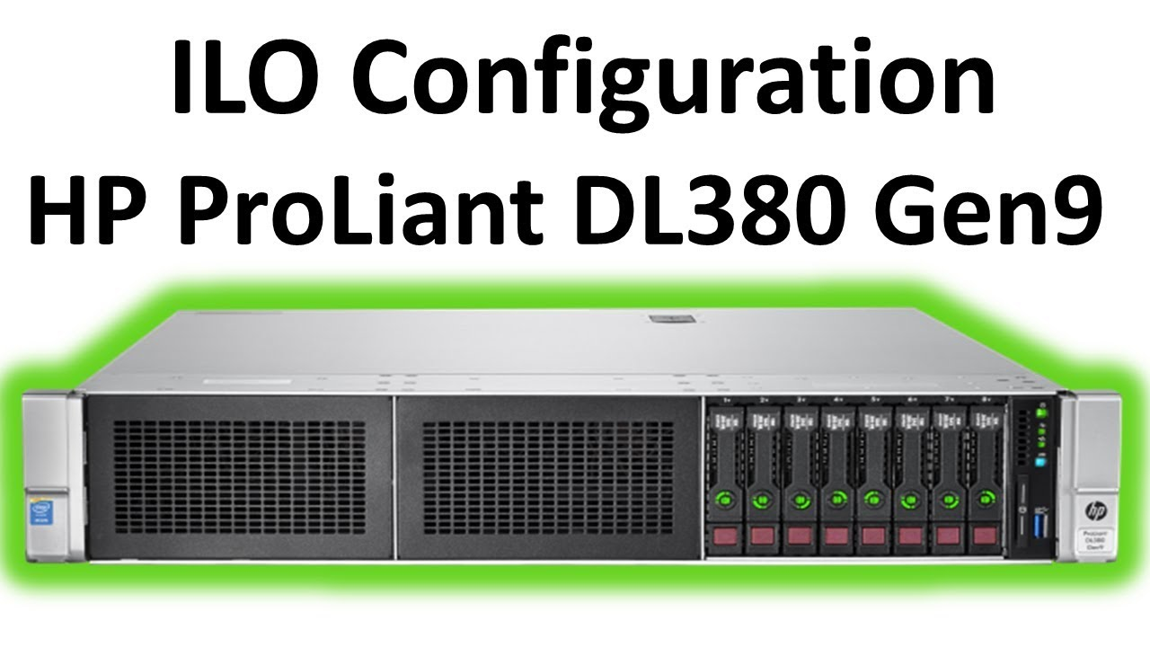 ILO Configuration HP ProLiant DL380 Gen9