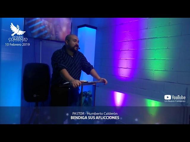 Predica # 63 - BENDIGA SUS AFLICCIONES- Pastor Humberto Calderon