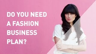 Do You Need a Business Plan for your Fashion Business?