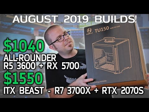 GAMING PC BUILDS: $1040 All-Around & $1550 ITX Beast - August 2019