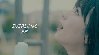 EVERLONG 【88】Music Video