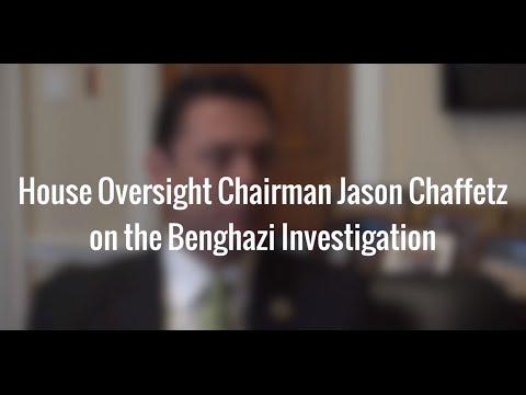 House Oversight Chairman Jason Chaffetz on the Benghazi Investigation