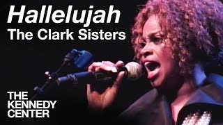 The Clark Sisters - &quot Hallelujah&quot LIVE At The Kennedy Center