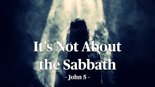 Lesson 7: It's Not About the Sabbath