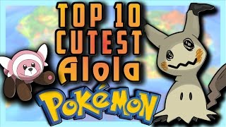 Top 10 Cutest Pokemon From Sun & Moon!