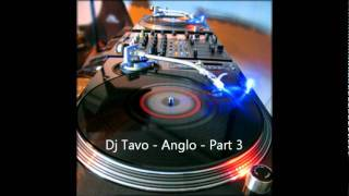 Dj Tavo - Anglo Part 3 -  2011