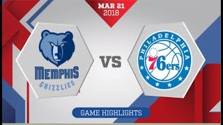 Memphis Grizzlies vs Philadelphia 76ers: March 21, 2018