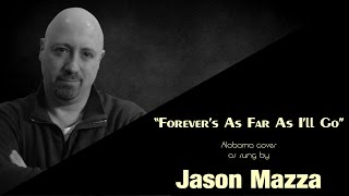 """FOREVER'S AS FAR AS I'LL GO"" - Alabama cover by Jason Mazza"
