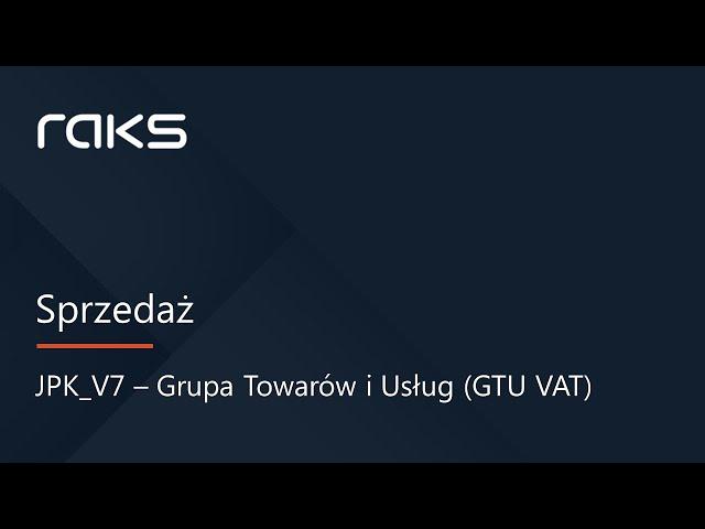 JPK V7 - Grupy Towarów i Usług w programie Sprzedaż i Magazyn RAKS