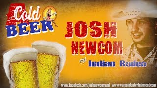 Josh Newcom & Indian Rodeo -  A Cold Beer