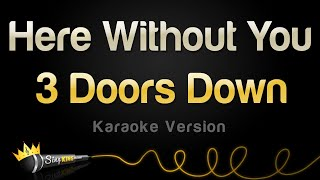 3 Doors Down - Here Without You (Karaoke Version)