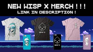 Official Wisp X Merch Now Available!! ♡ thumbnail