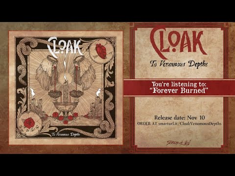 Cloak - Forever Burned (official premiere)