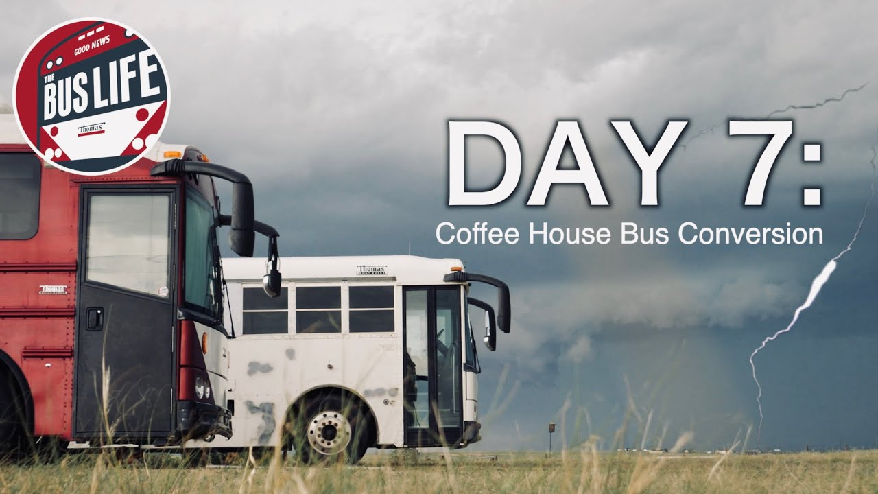 Day 7: Coffee House Bus Conversion | The Bus Life