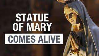 Virgin Mary Statue Comes Alive