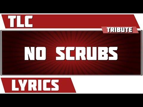 No Scrubs - TLC tribute - Lyrics