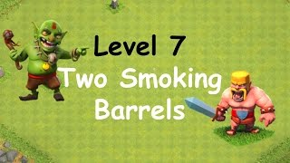Clash of Clans - Single Player Campaign Walkthrough - Level 7 - Two Smoking Barrels