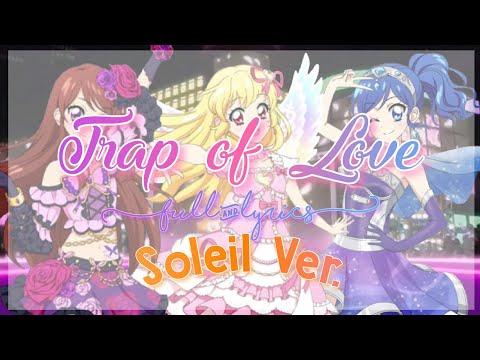 Aikatsu! Trap of Love Full + Lyrics Soleil Ver