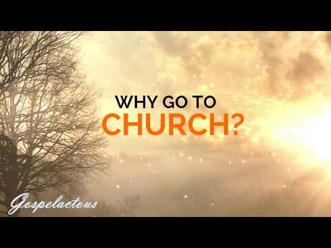 Why Go To Church? - Gospelactous , Christian Inspirational Video
