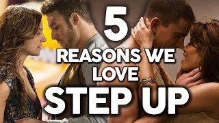 5 reasons were obsessed with step up movies