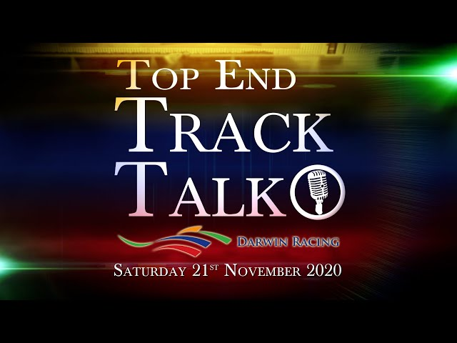 Top End Track Talk EP89 21 11 20