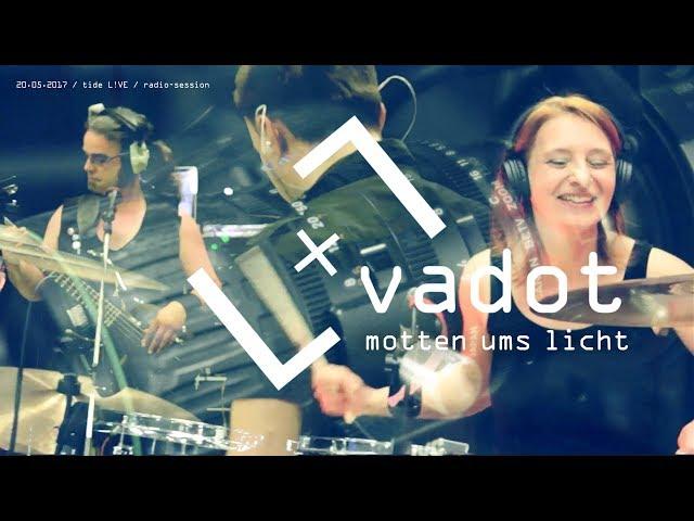 VADOT - Motten ums Licht (Tide-L!VE Session)