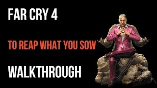 Far Cry 4 Walkthrough To Reap What You Sow Gameplay Let's Play