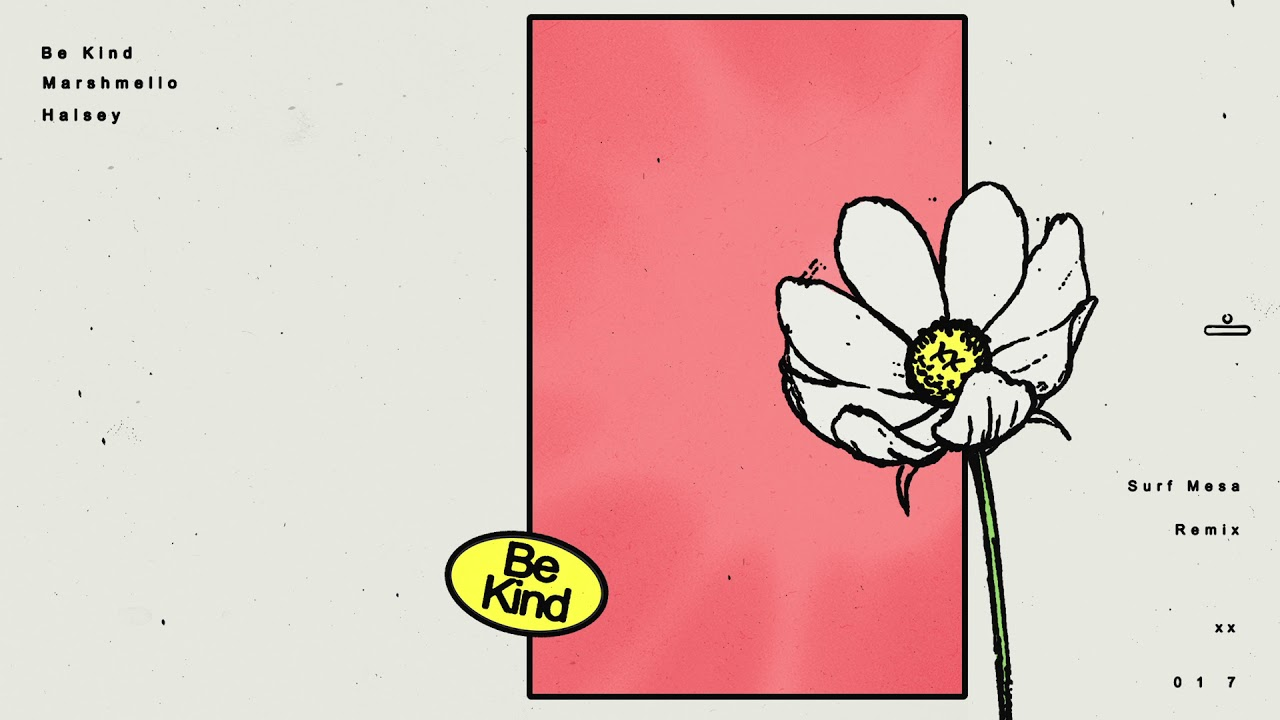 Marshmello & Halsey - Be Kind (Surf Mesa Remix)