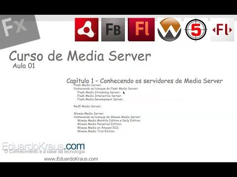 Curso Media Server - Aula 01 (Flash Media Server e Wowza Media Server)