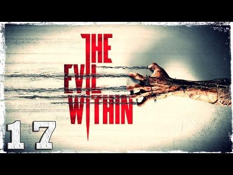 Смотреть прохождение игры The Evil Within. #17: Опять ты!? Да сколько можно? [Эпизод 10]