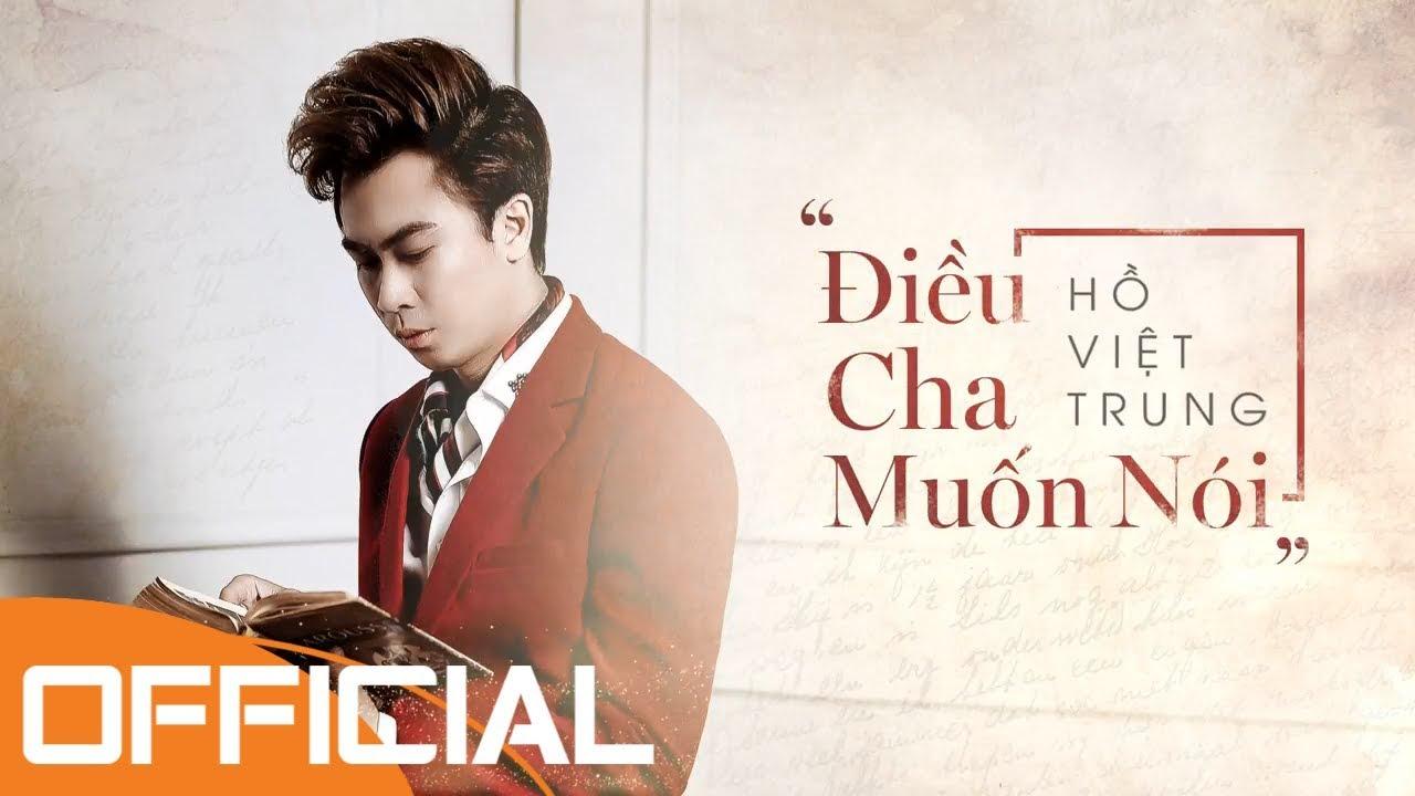 Điều Cha Muốn Nói | Hồ Việt Trung | Lyrics Video