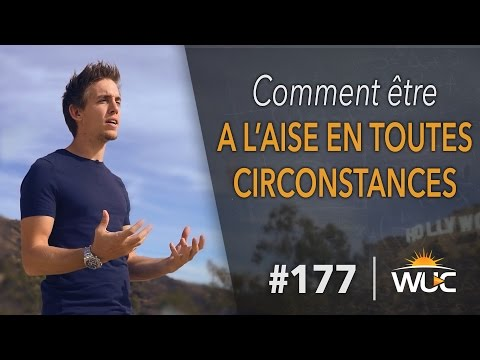Comment être à l'aise en toutes circonstances - #WUC 177