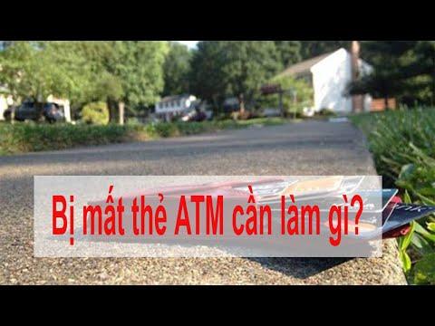 Bị mất thẻ ATM cần làm gì? Cách rút tiền khi bị mất thẻ ATM ? Làm lại thẻ ATM như nào ?