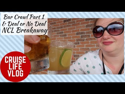The Bar Crawl Begins & Deal or No Deal on NCL Breakaway